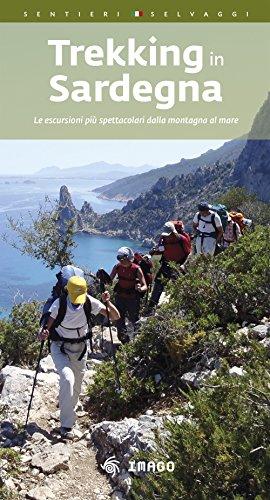 scaricare ebook gratis Trekking in Sardegna. Le escursioni più spettacolari dalla montagna al mare PDF Epub