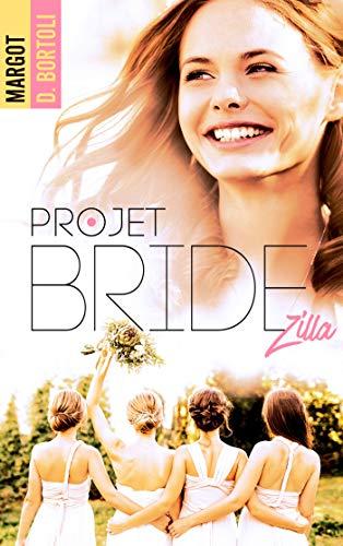 Projet Bridezilla (Projet Friendzone t. 2) par Margot D. Bortoli