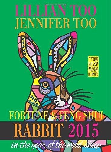 Lillian Too & Jennifer Too Fortune & Feng Shui 2015 Rabbit by Lillian Too and Jennifer Too (2014) Paperback