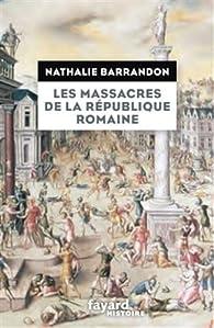 Les massacres de la république romaine par Nathalie Barrandon