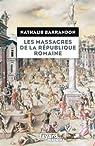 Les massacres de la république romaine par Barrandon