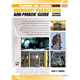 Planning and Control Using Microsoft® Project 2010 and PMBOK® Guide Fourth Edition (English Edition)
