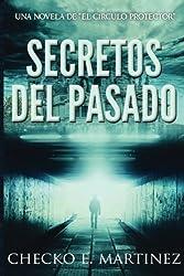 Secretos del Pasado: Volume 1 (Los Protectores)