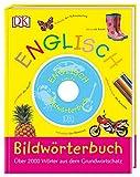 Bildwörterbuch Englisch: Über 2000 Wörter aus dem Grundwortschatz, mit Audio-CD
