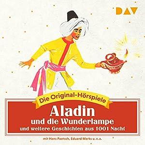 Aladin und die Wunderlampe und weitere Geschichten aus 1001 Nacht (Die Original-Hörspiele)