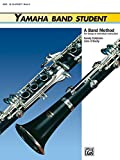 Yamaha Band Student: B-flat Clarinet, a Band Method for Group or Individual Instruction