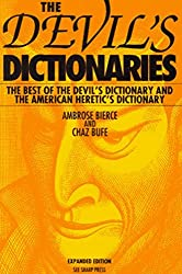 Devil's Dictionaries, Revised and Expanded: The Devil's Dictionary and the American Heretic's... by Ambrose Gwinnett Bierce (1995-12-04)
