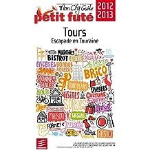 Petit Futé Tours : Escapade en Touraine