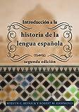 Introduccion a la historia de la lengua espanola: segunda edicion