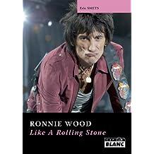RONNIE WOOD Like a rolling stone