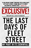 Exclusive!: The Last Days of Fleet Street - My Part in its Downfall