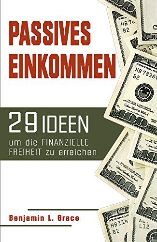 Passives Einkommen: 29 Ideen um die finanzielle Freiheit zu erreichen