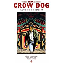 Lance Crow Dog T04 : L'homme de Kitimat