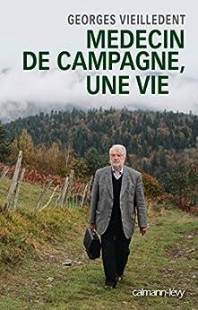 Médecin de campagne, une vie (Littérature Française) par [Vieilledent, Georges]