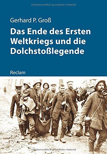 Das Ende des Ersten Weltkriegs und die Dolchstoßlegende (Kriege der Moderne)