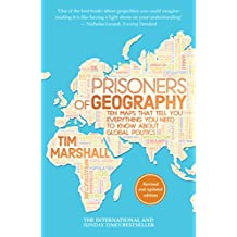 Prisoners of Geography : Ten Maps That Tell You Everything You Need to Know About Global Politics