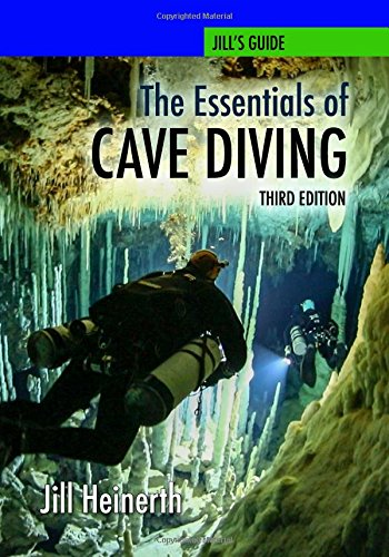 The Essentials of Cave Diving - Third Edition por Jill Heinerth