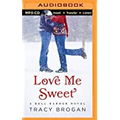 Love Me Sweet (A Bell Harbor Novel) by Tracy Brogan (2015-01-20)