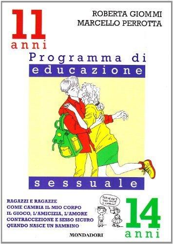 Ragazzi e ragazze, come cambia il mio corpo, il gioco, l'amicizia, l'amore. Programma di educazione sessuale. 11-14 anni di Giommi, Roberta (1992) Tapa blanda