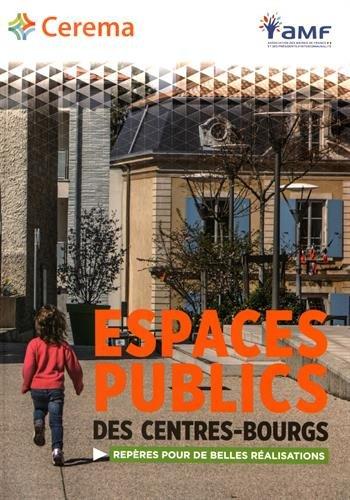 Espaces publics des centres-bourgs : Repères pour de belles réalisations