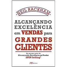 Alcançando Excelência em Vendas Para Grandes Clientes (Em Portuguese do Brasil)