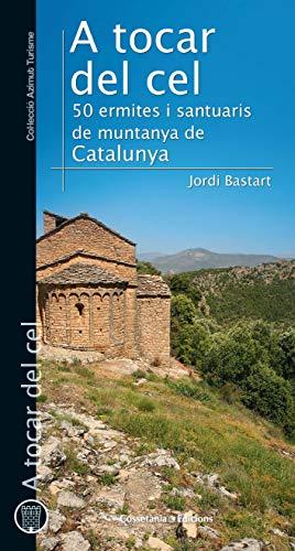 A Tocar Del Cel (Azimut Turisme) por Jordi Bastart i Cassé