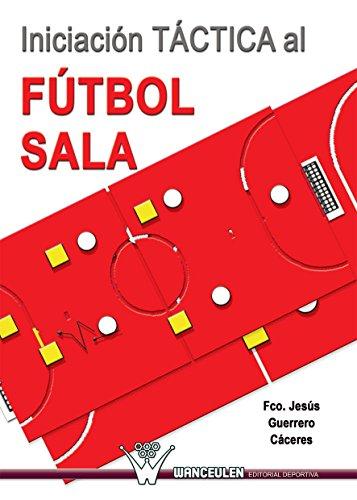Iniciación táctica al fútbol sala por Francisco Jesus Guerrero Caceres