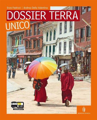 Dossier terra. Con fascicolo dossier Mediterraneo. Con espansione online. Per le Scuole superiori. Con CD-ROM