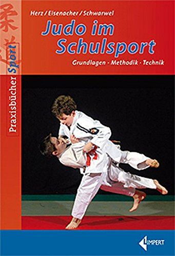 Judo im Schulsport: Grundlagen-Methodik-Technik