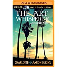 The Art Whisperer (Alix London Mysteries) by Charlotte Elkins (2014-08-19)