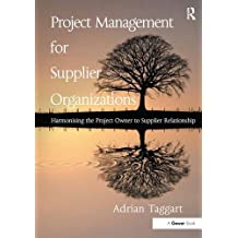 Project Management for Supplier Organizations: Harmonising the Project Owner to Supplier Relationship