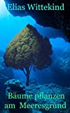 Bäume pflanzen am Meeresgrund