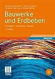 Bauwerke und Erdbeben: Grundlagen - Anwendung - Beispiele - Konstantin Meskouris, Klaus-G. Hinzen, Christoph Butenweg, Michael Mistler