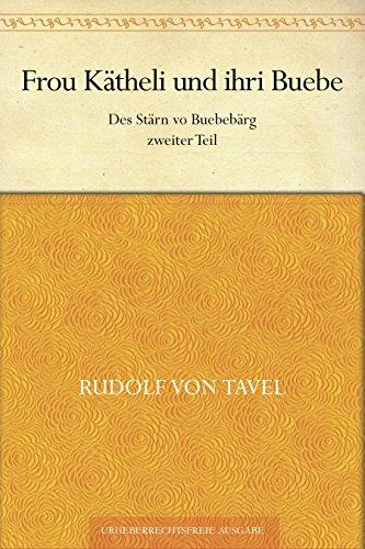 Frou Kätheli und ihri Buebe. Des Stärn vo Buebebärg zweiter Teil
