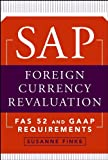 SAP Foreign Currency Revaluation: FAS 52 and GAAP Requirements (English Edition)