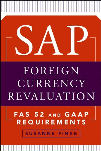 SAP Foreign Currency Revaluation: FAS 52 and GAAP Requirements (Rechnungswesen Technologie)