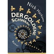 Der goldene Schwarm: Roman (German Edition)