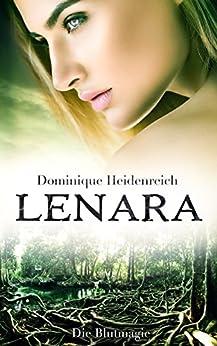 Lenara: Die Blutmagie (Lenara Band 3) (German Edition) by [Heidenreich, Dominique]