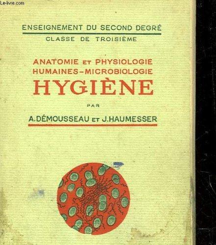 ANATOMIE ET PHYSIOLOGIE HUMAINES MICROBIOLOGIE - HYGIENE - CLASSE DE 3°