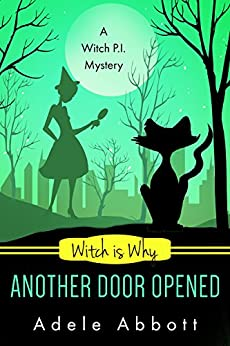 Witch Is Why Another Door Opened (A Witch P.I. Mystery Book 15) (English Edition) von [Abbott, Adele]
