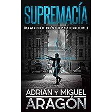 Supremacía: Una aventura de acción y suspense (Max Cornell thrillers de acción nº 2)