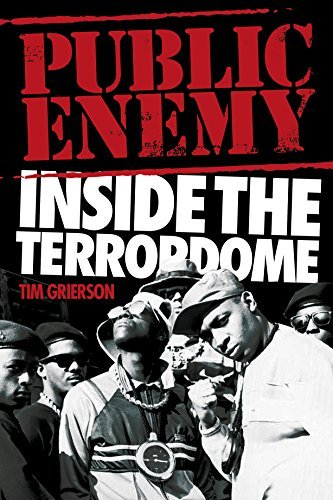 Public Enemy: Inside the Terrordome by Tim Grierson (2015-02-09)