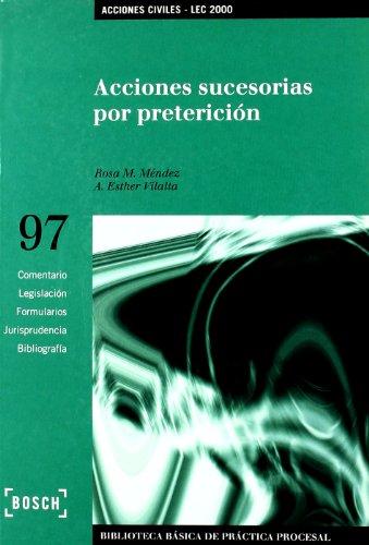 Acciones sucesorias por preterición - Lec 2000: Biblioteca Básica de Práctica Procesal nº 97 por R.M. Méndez Tomás