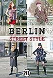 Berlin Street Style: Mode und Menschen in Berlin