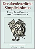 Buchinformationen und Rezensionen zu Der abenteuerliche Simplicissimus von Johann Jacob Christoph von Grimmelshausen
