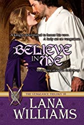 Believe In Me (The Vengeance Trilogy) (Volume 3) by Lana Williams (2013-08-13)