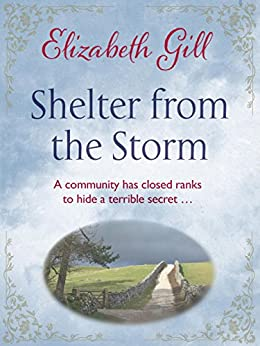 Shelter from the Storm: A Terrible Secret Will Threaten Everything They Hold Dear... (The Deerness Series) by [Gill, Elizabeth]