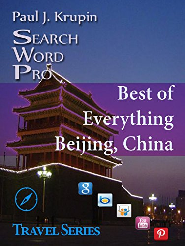 Beijing, China - The Best of Everything - Search Word Pro (Search Word Pro Travel Series) (English Edition) por Paul J. Krupin