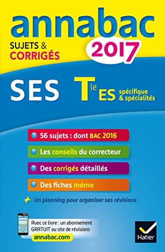 Sciences économiques et sociales, Tle ES, 2017 : sciences sociales et politiques : économie approfondie : sujets et corrigés.-