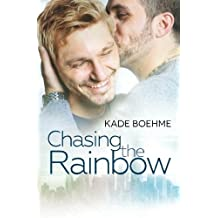 Chasing the Rainbow by Kade Boehme (2015-05-17)